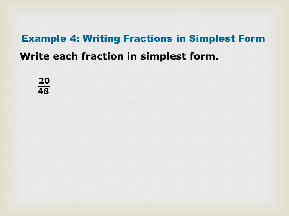 How do you write a fraction in simplest form?