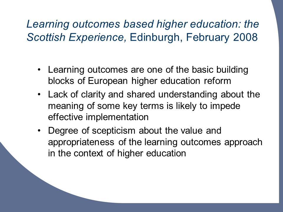 Learning outcomes based higher education: the Scottish Experience, Edinburgh, February 2008
