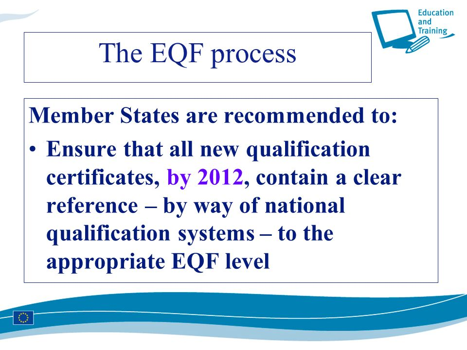 The EQF process Member States are recommended to: