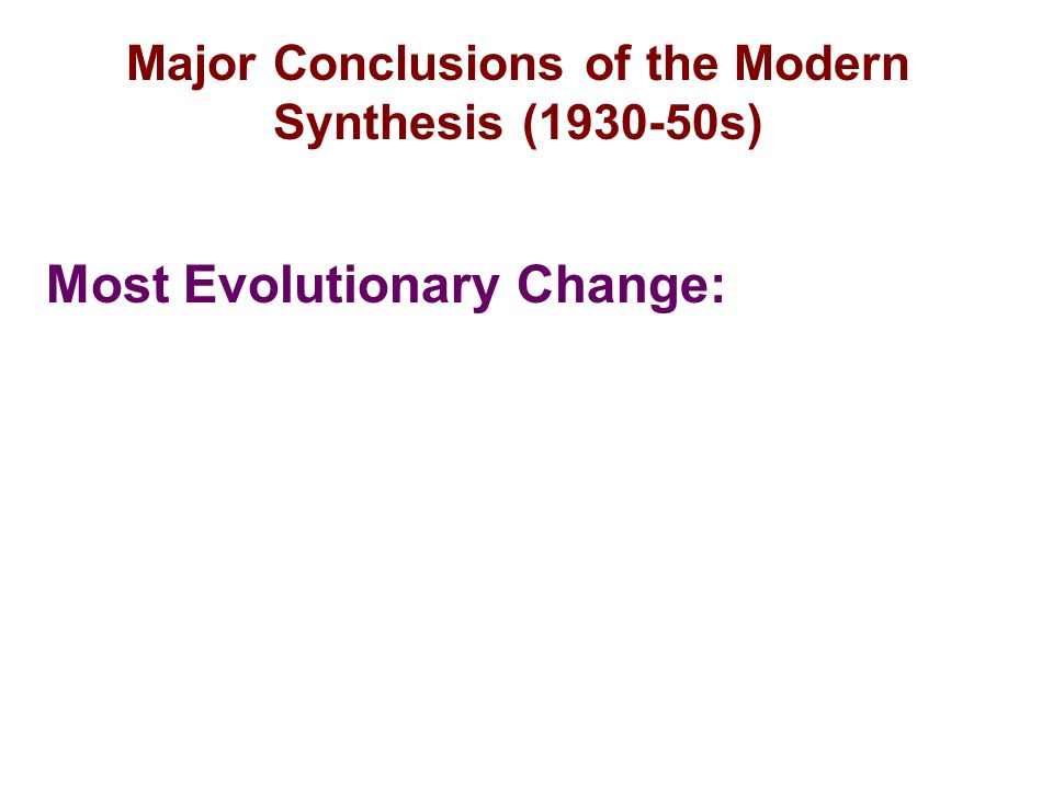 a summary of the modern synthesis theory Alfred russel wallace, codeveloper of the theory of evolution  and was linked to evolution in neodarwinism, also known as the modern synthesis links.