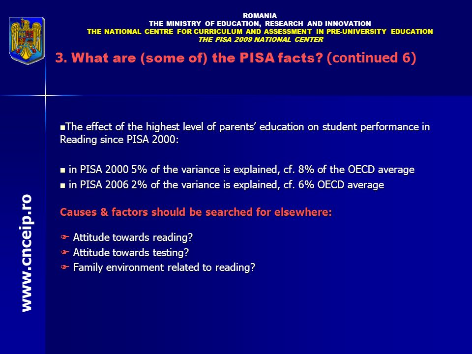 www.cnceip.ro 3. What are (some of) the PISA facts (continued 6)