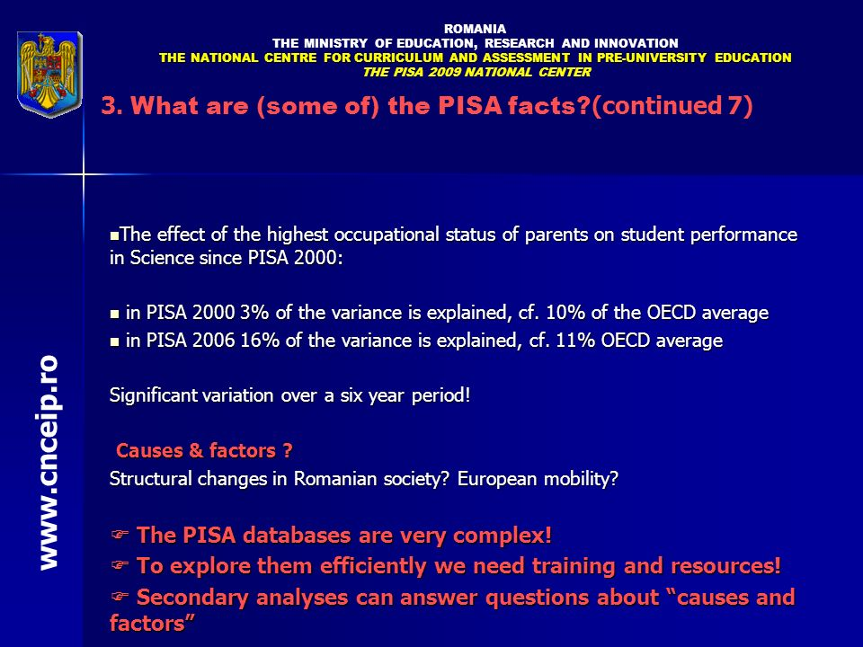 www.cnceip.ro 3. What are (some of) the PISA facts (continued 7)