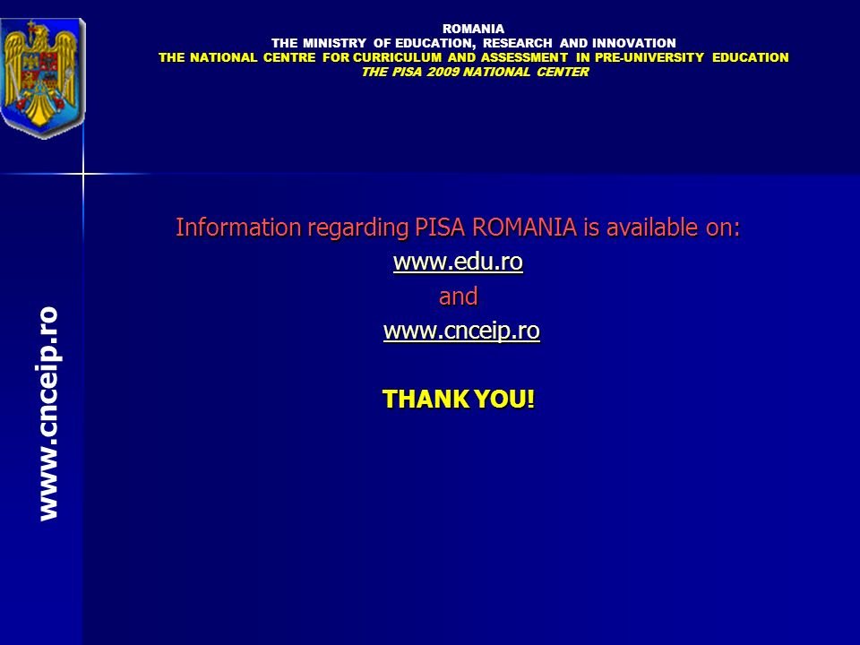 www.cnceip.ro Information regarding PISA ROMANIA is available on: