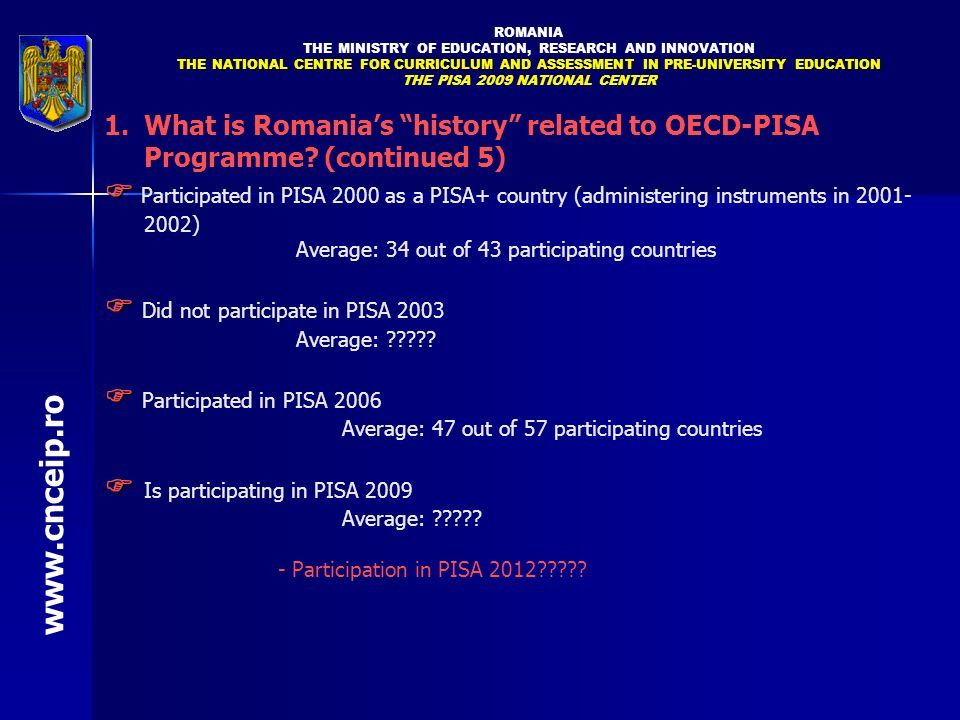  Did not participate in PISA 2003  Participated in PISA 2006