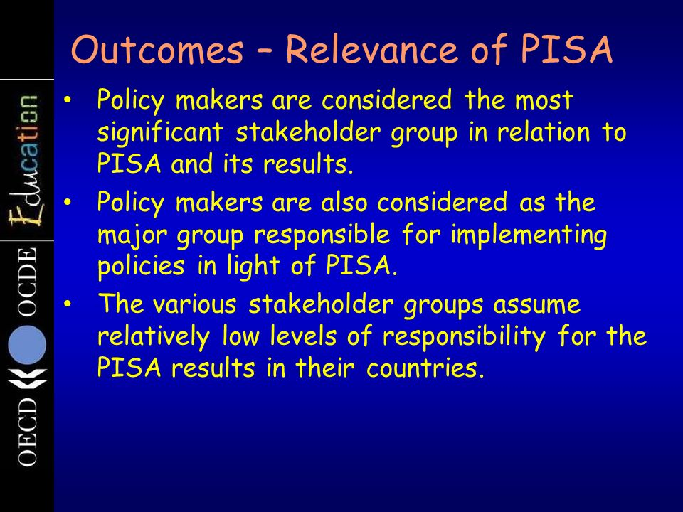 Outcomes – Relevance of PISA