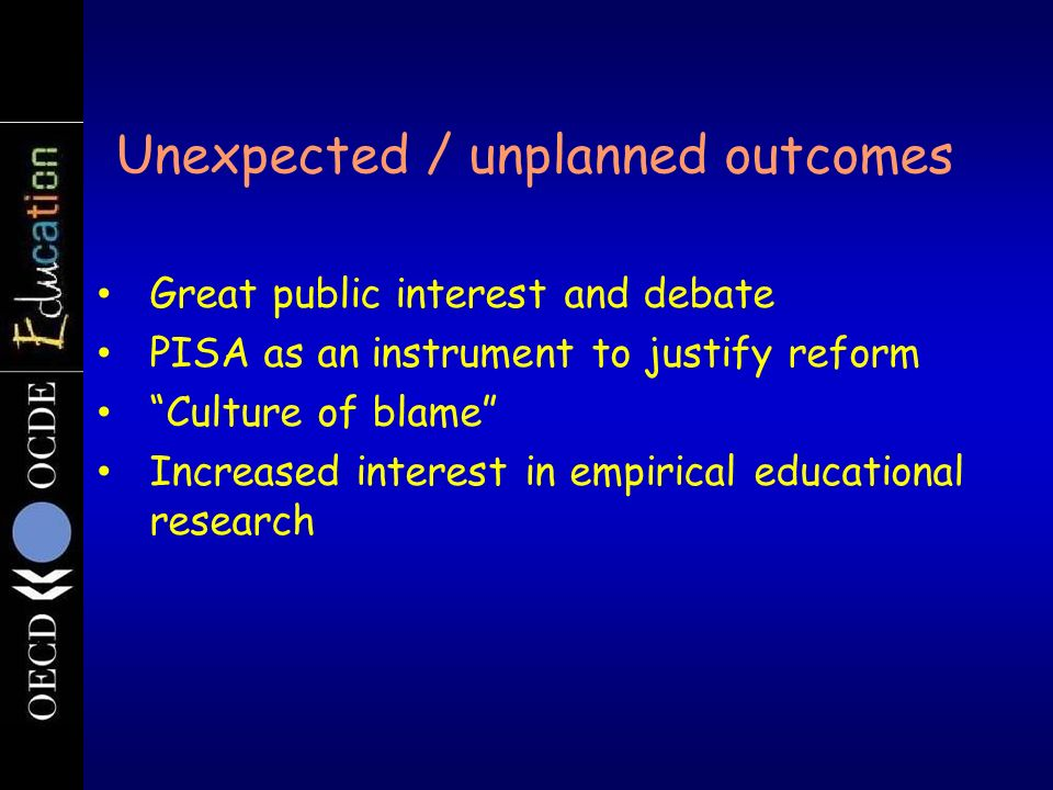Unexpected / unplanned outcomes