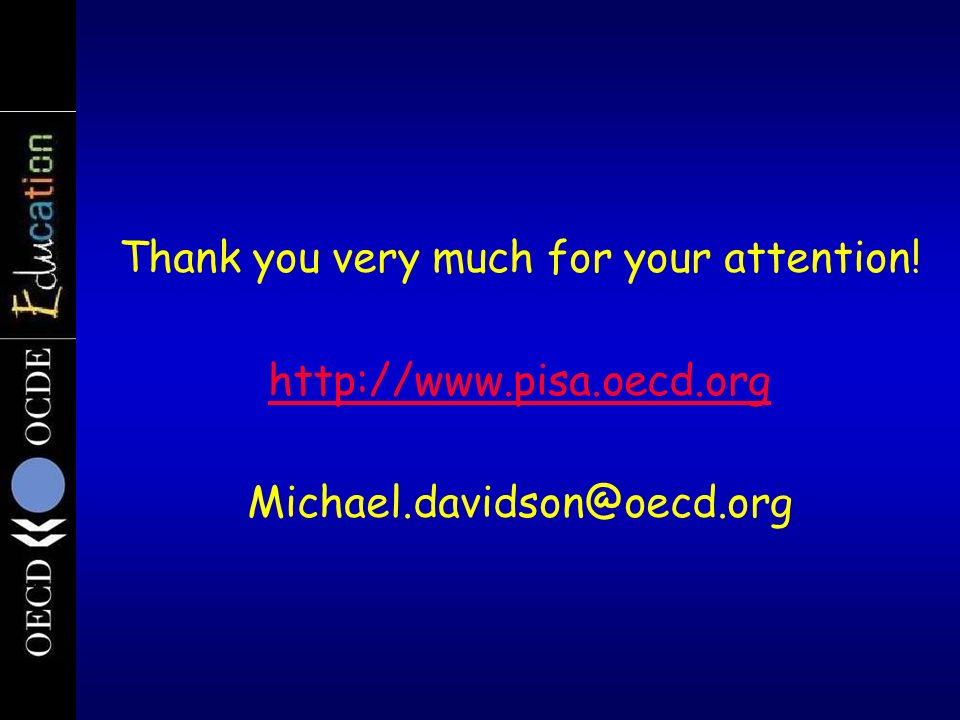 Thank you very much for your attention. http://www. pisa. oecd