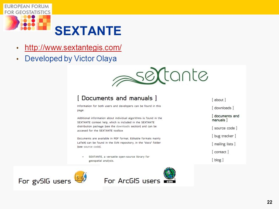 SEXTANTE http://www.sextantegis.com/ Developed by Victor Olaya