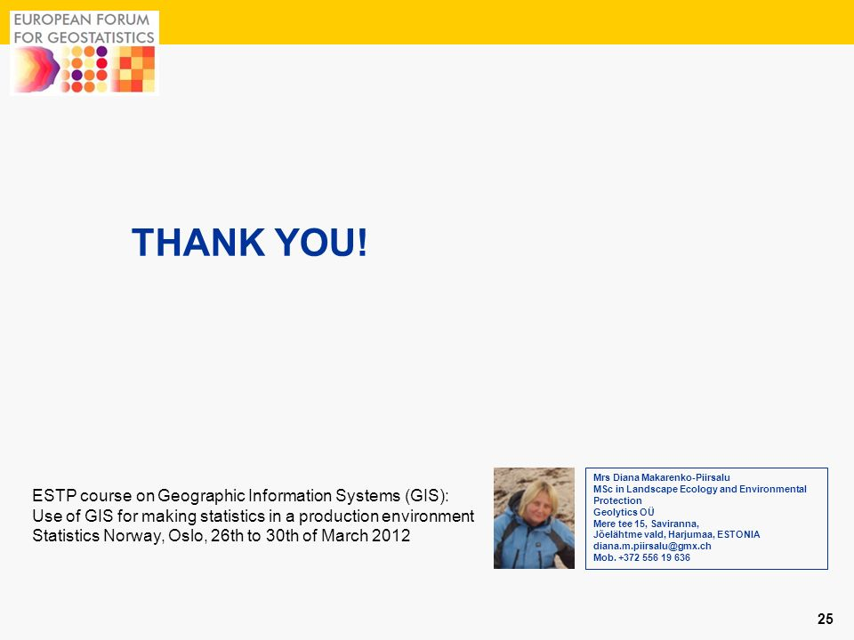 THANK YOU! ESTP course on Geographic Information Systems (GIS):