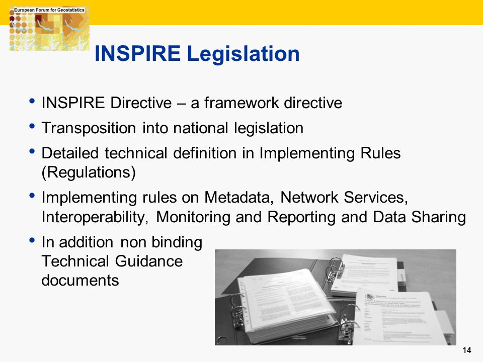 INSPIRE Legislation INSPIRE Directive – a framework directive