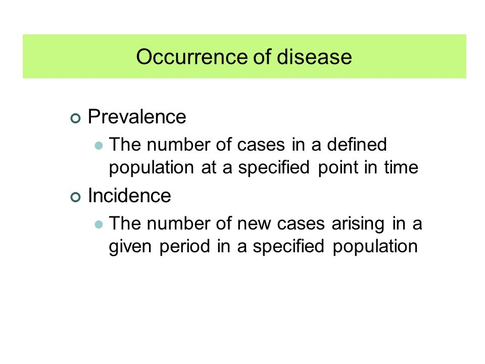 Occurrence of disease Prevalence Incidence