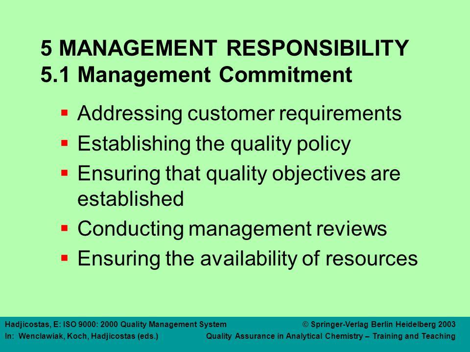 5 MANAGEMENT RESPONSIBILITY 5.2 Customer focus