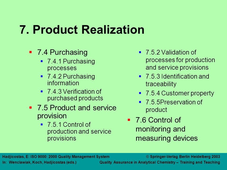 7 PRODUCT REALIZATION 7.1 Planning of product realization