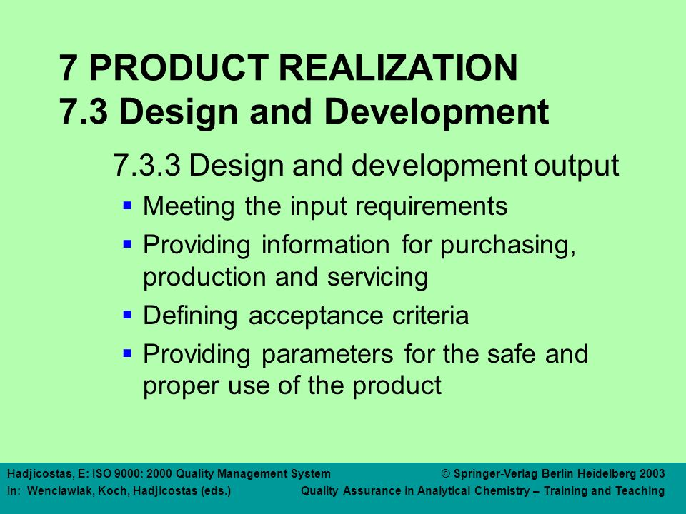 7 PRODUCT REALIZATION 7.3 Design and Development