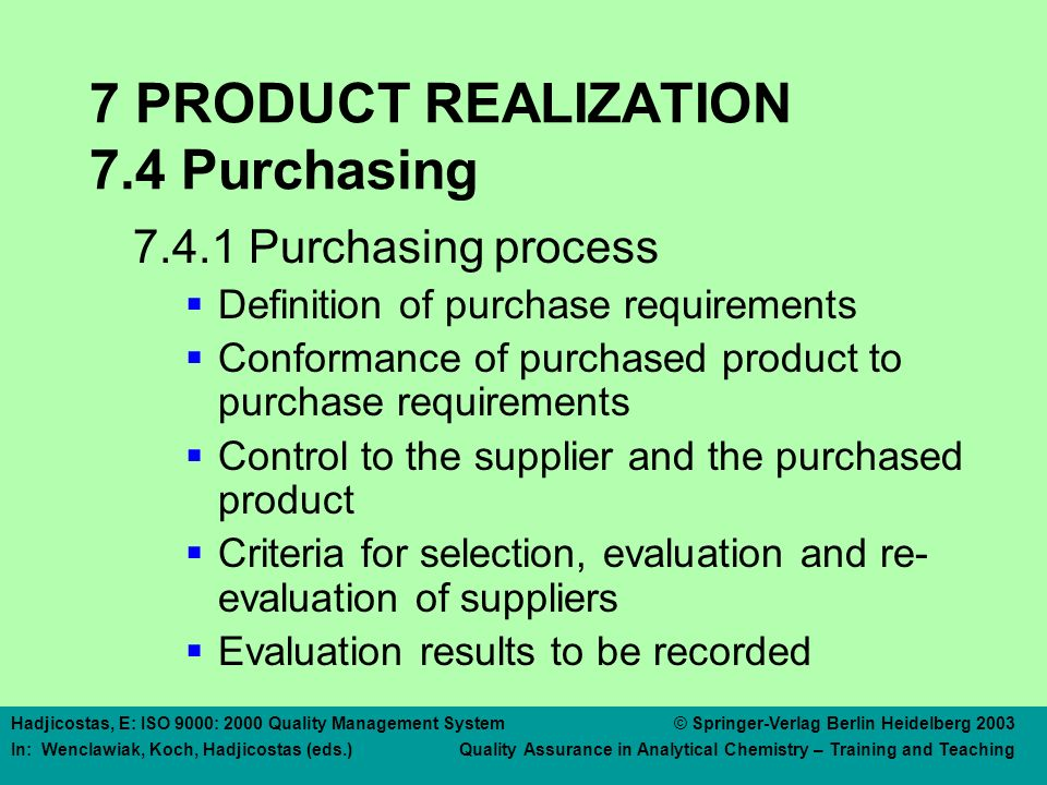7 PRODUCT REALIZATION 7.4 Purchasing