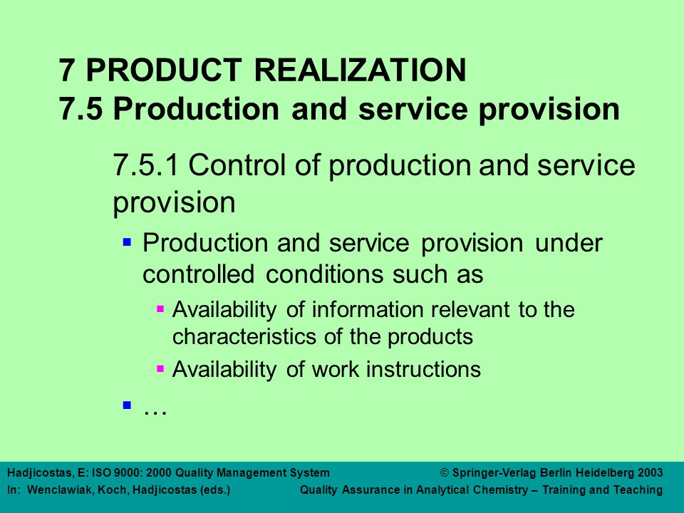 7 PRODUCT REALIZATION 7.5 Production and service provision