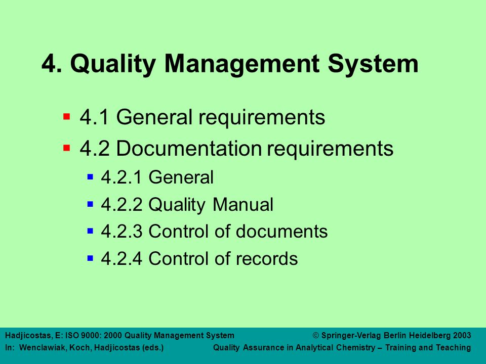 4 QUALITY MANAGEMENT SYSTEM 4.1 General Requirements
