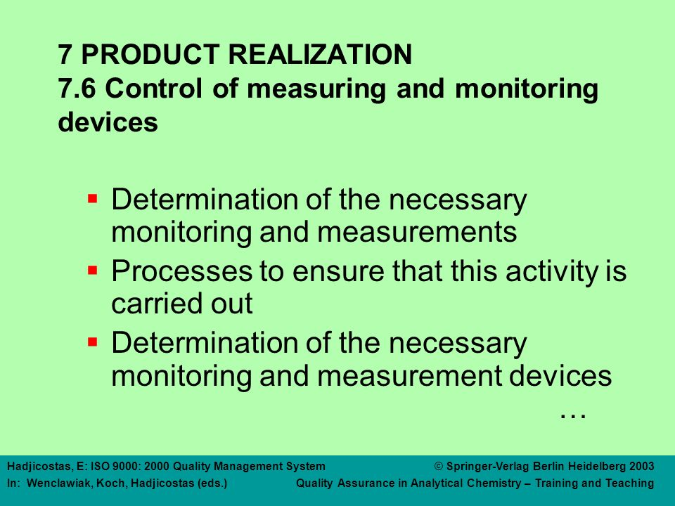 7 PRODUCT REALIZATION 7.6 Control of measuring and monitoring devices