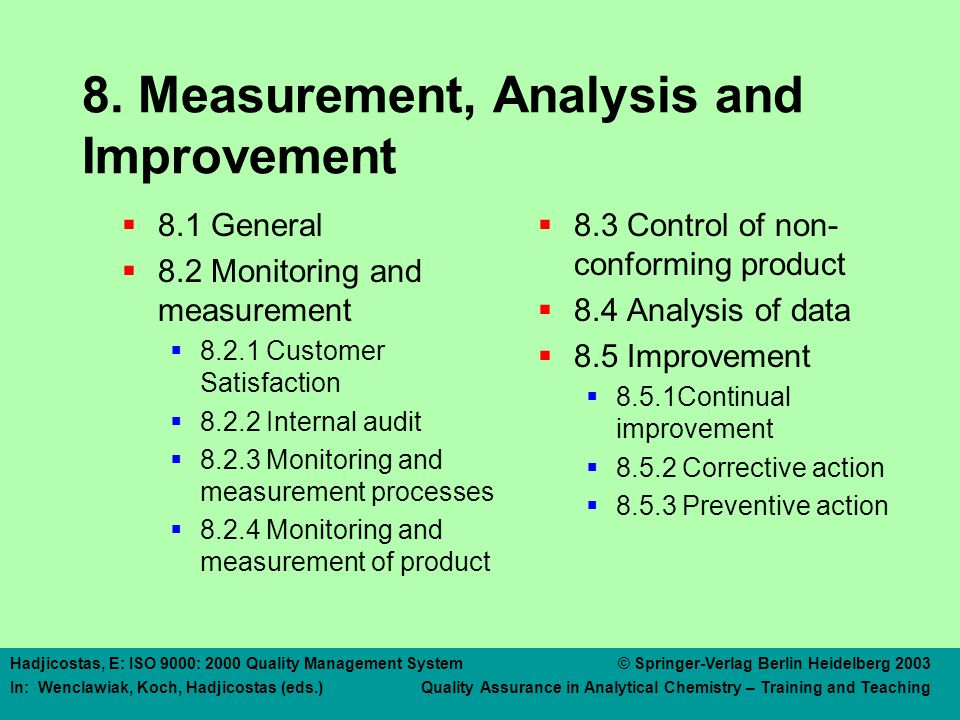 8 MEASUREMENT, ANALYSIS AND IMPROVEMENT 8.1 General
