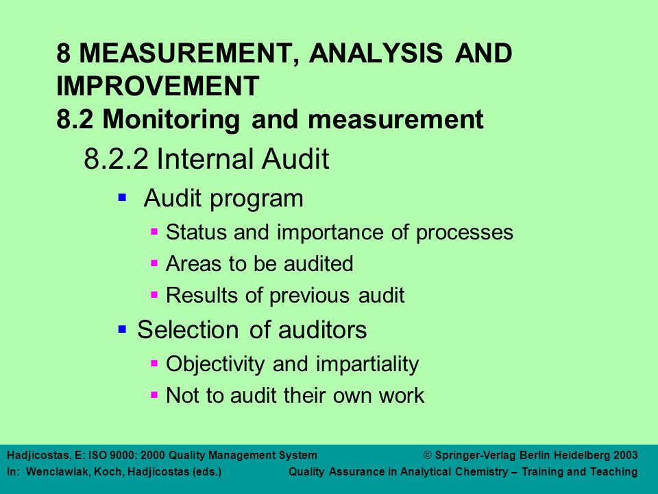 8 MEASUREMENT, ANALYSIS AND IMPROVEMENT 8.2 Monitoring and measurement