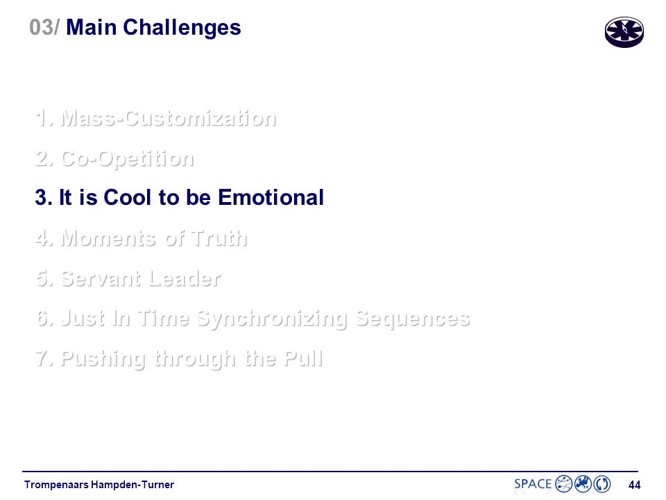 03/ Main Challenges 1. Mass-Customization. 2. Co-Opetition. 3. It is Cool to be Emotional. 4. Moments of Truth.