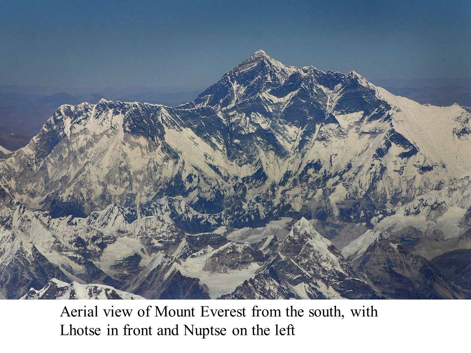 Aerial view of Mount Everest from the south, with Lhotse in front and Nuptse on the left