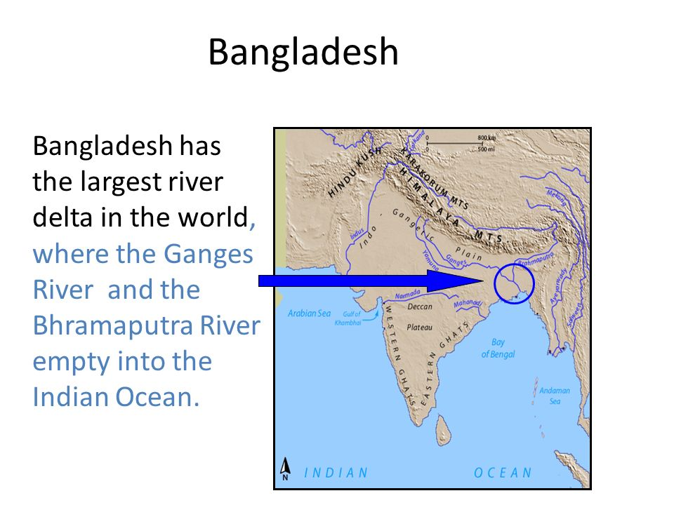 Bangladesh Bangladesh has the largest river delta in the world, where the Ganges River and the Bhramaputra River empty into the Indian Ocean.