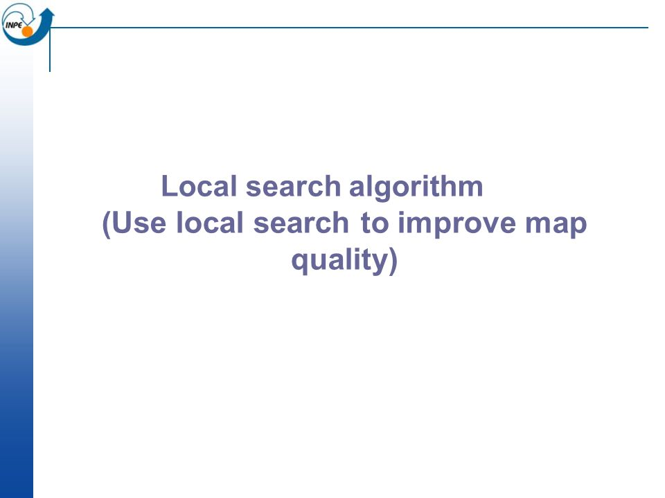 Local search algorithm (Use local search to improve map quality)