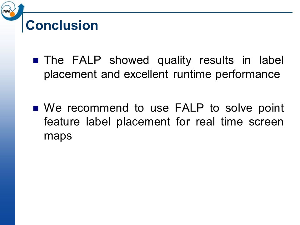 Conclusion The FALP showed quality results in label placement and excellent runtime performance.