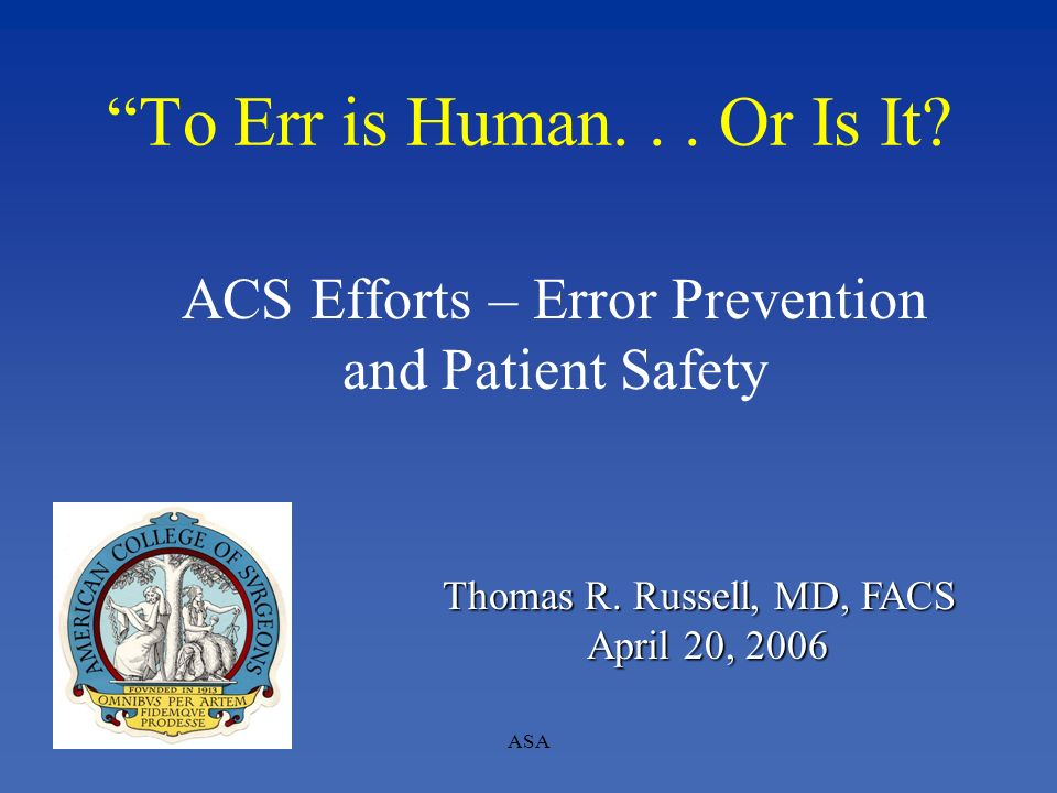ACS Efforts – Error Prevention and Patient Safety