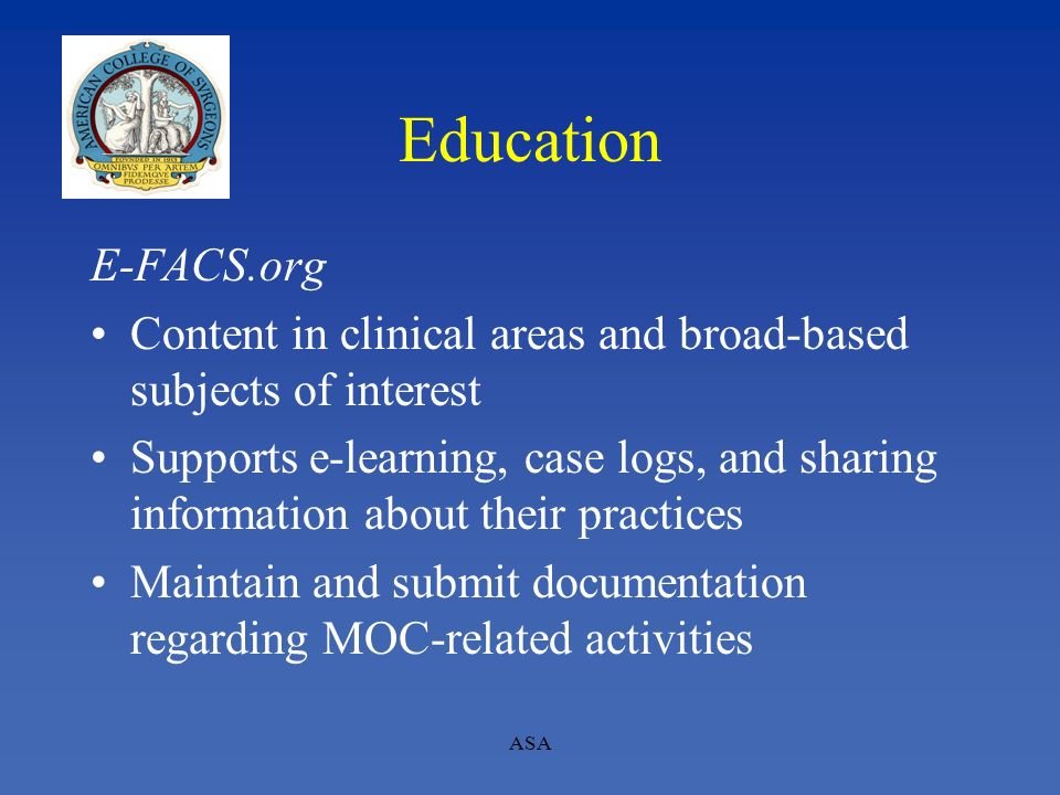 Education E-FACS.org. Content in clinical areas and broad-based subjects of interest.