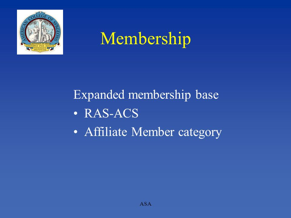 Membership Expanded membership base RAS-ACS Affiliate Member category