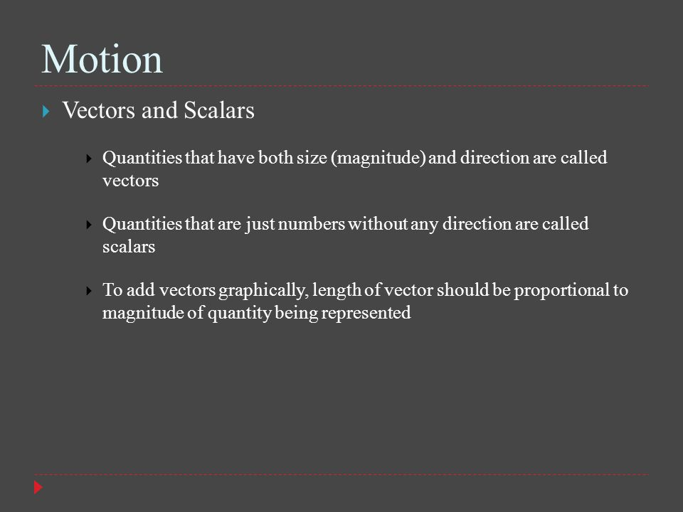 Motion Vectors and Scalars