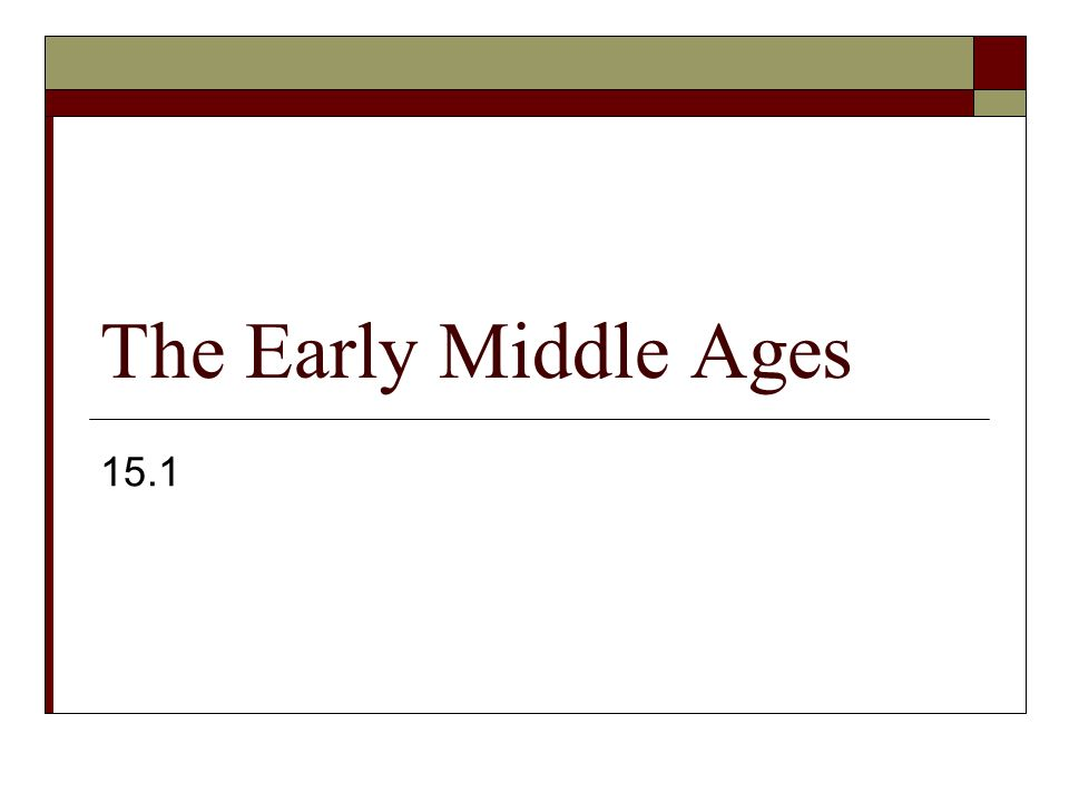 The Early Middle Ages 15.1