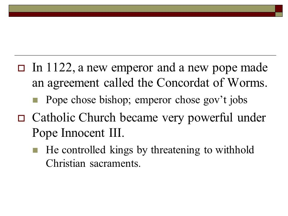 Catholic Church became very powerful under Pope Innocent III.