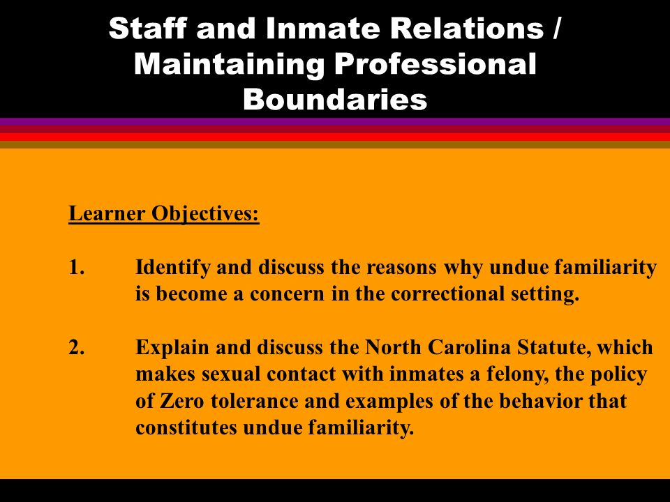 Staff and Inmate Relations / Maintaining Professional Boundaries