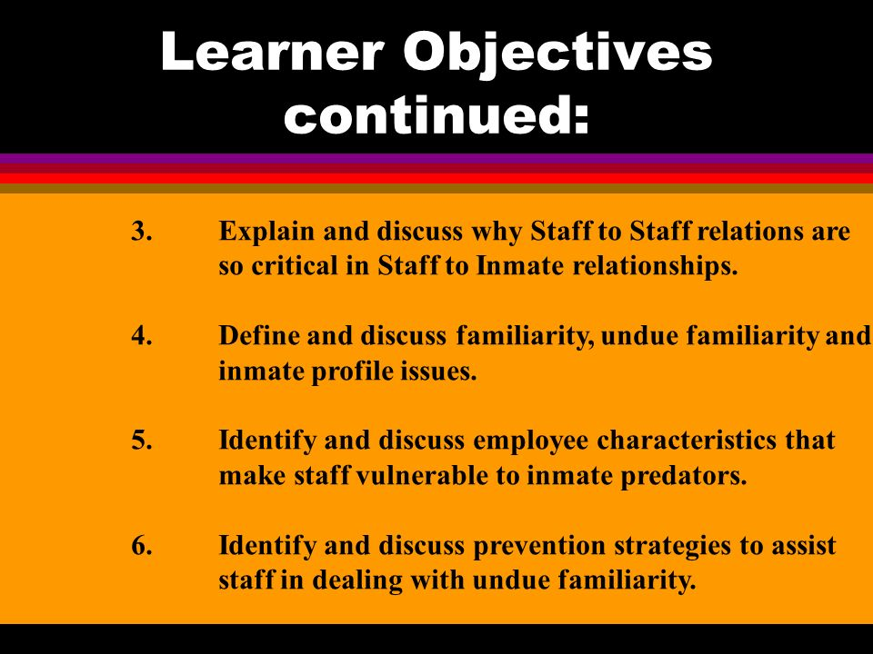 Learner Objectives continued: