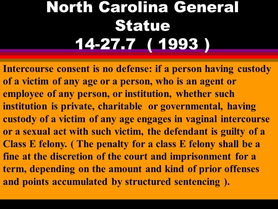North Carolina General Statue 14-27.7 ( 1993 )