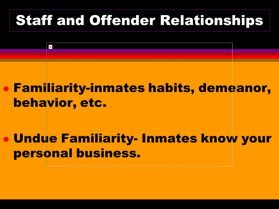 Staff and Offender Relationships