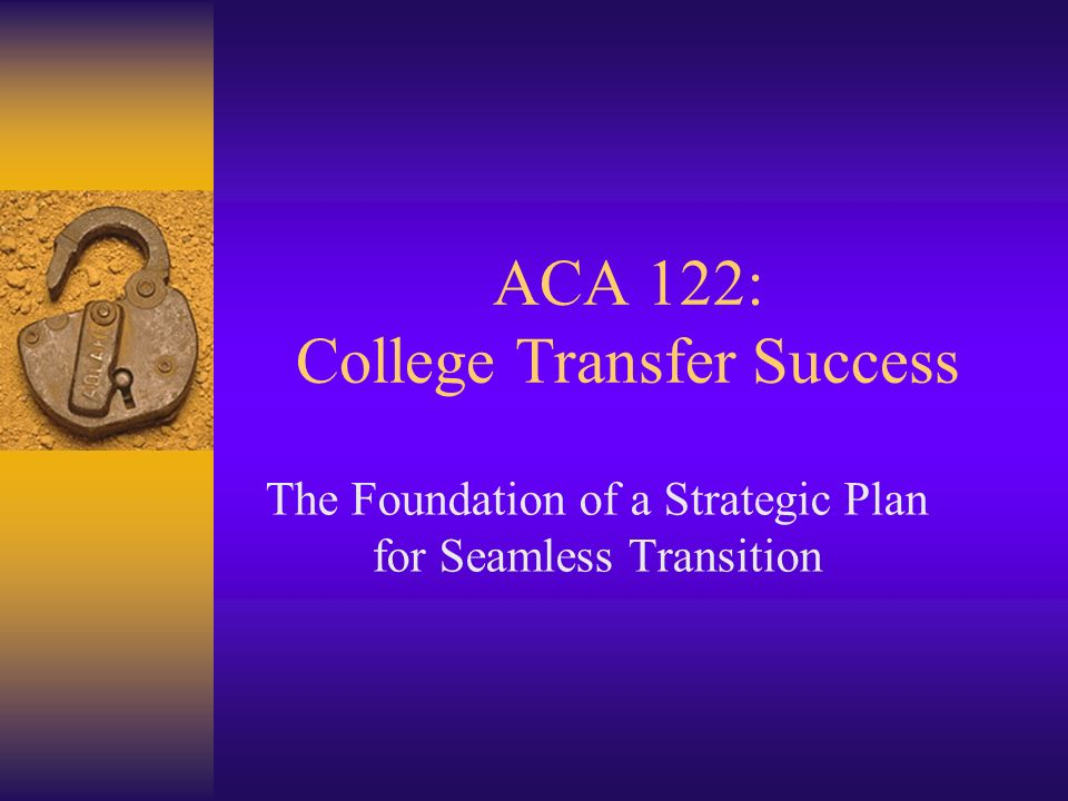 ACA 122: College Transfer Success