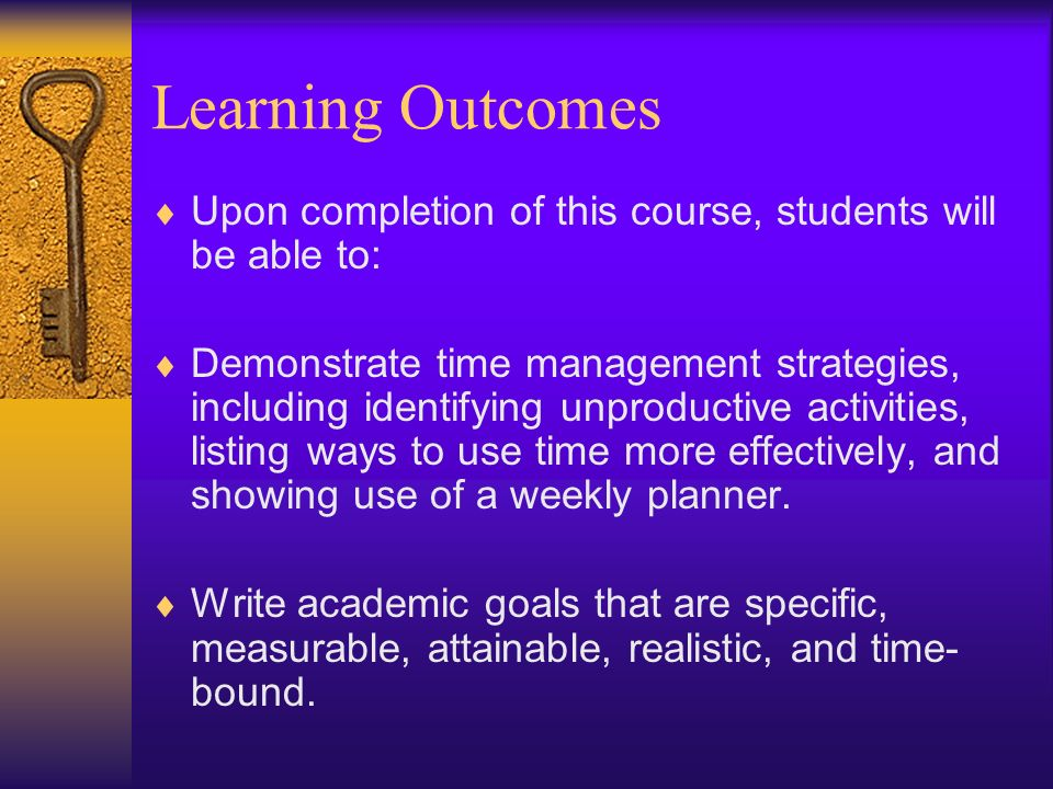 Learning Outcomes Upon completion of this course, students will be able to: