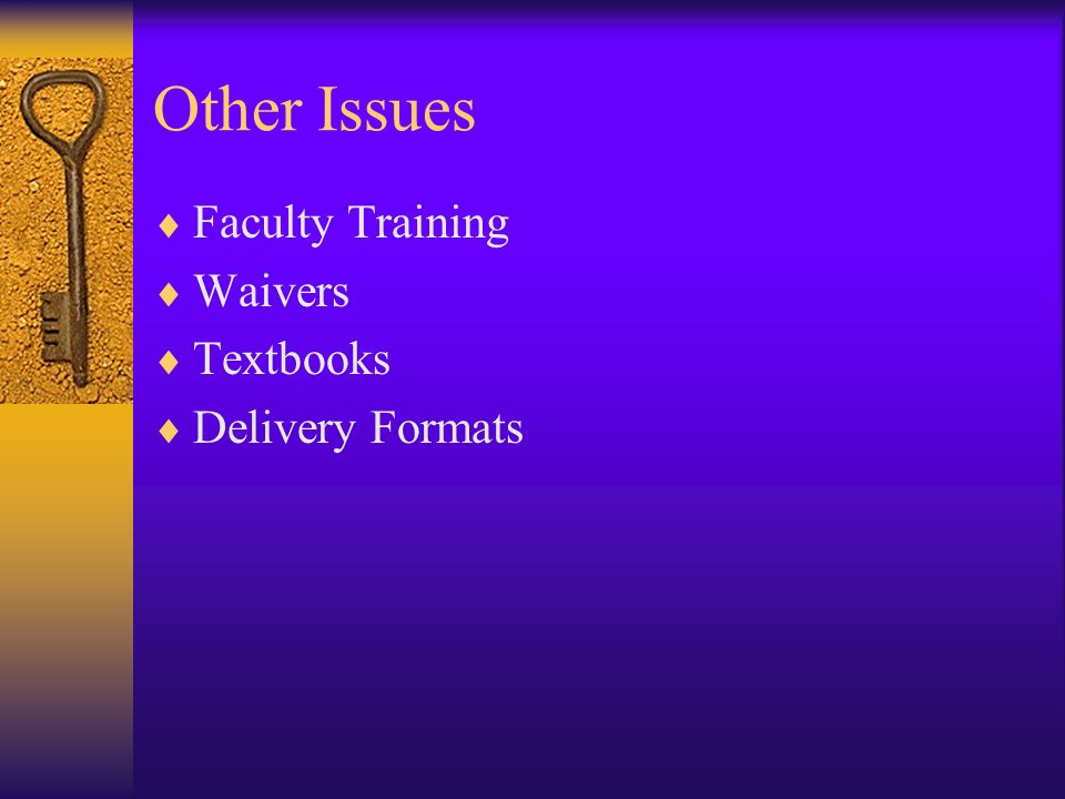 Other Issues Faculty Training Waivers Textbooks Delivery Formats