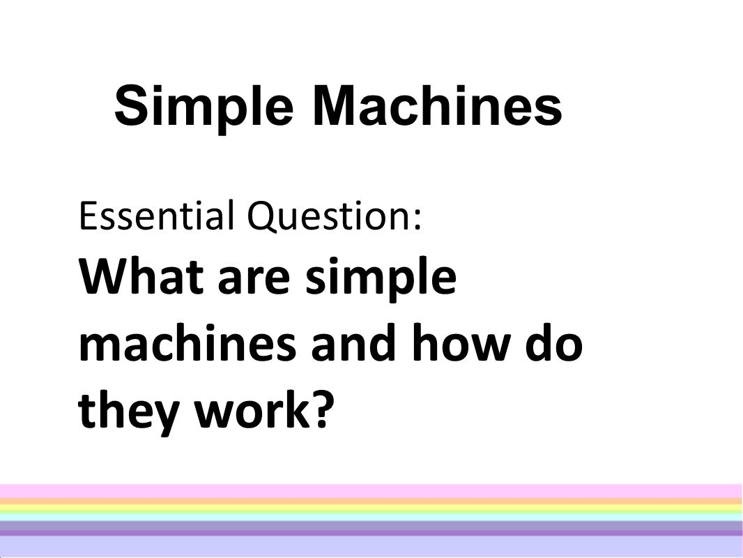 What are simple machines and how do they work? - ppt video online ...