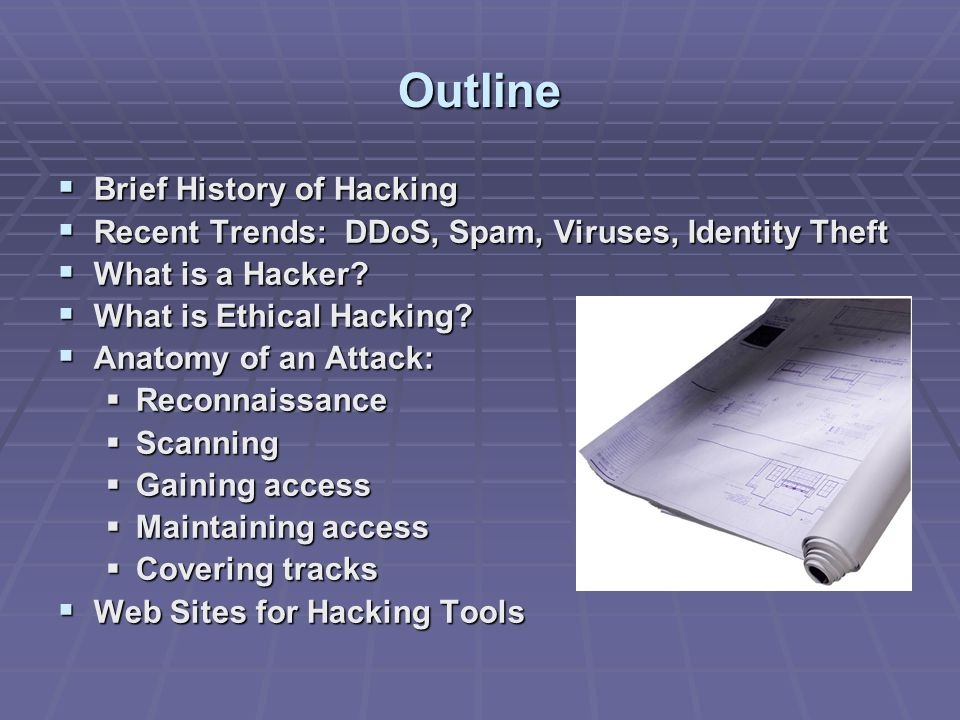 Outline Brief History of Hacking