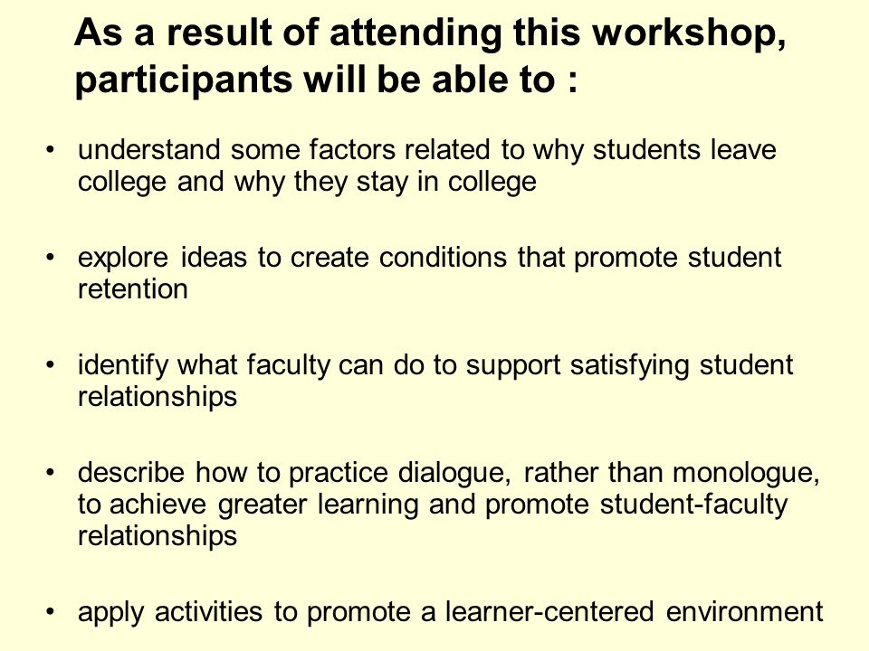 As a result of attending this workshop, participants will be able to :