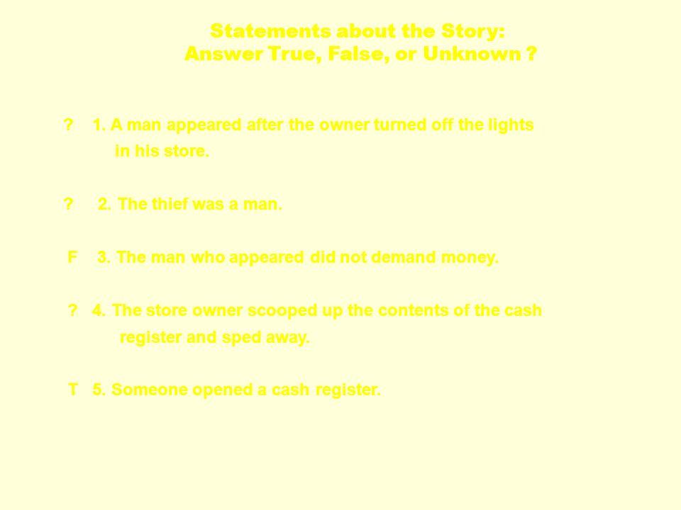 Statements about the Story: Answer True, False, or Unknown