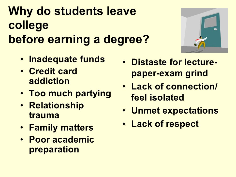 Why do students leave college before earning a degree