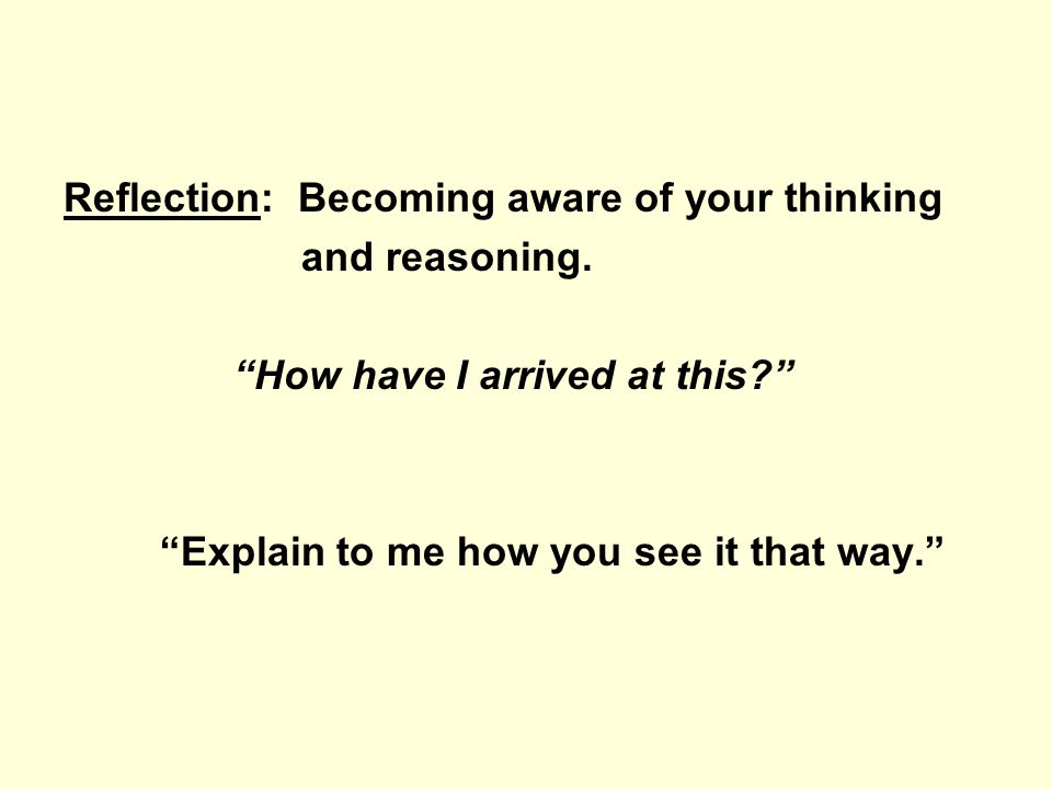 Reflection: Becoming aware of your thinking