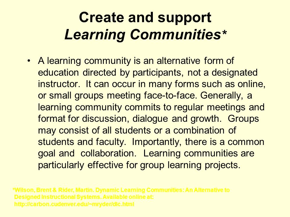 Create and support Learning Communities*