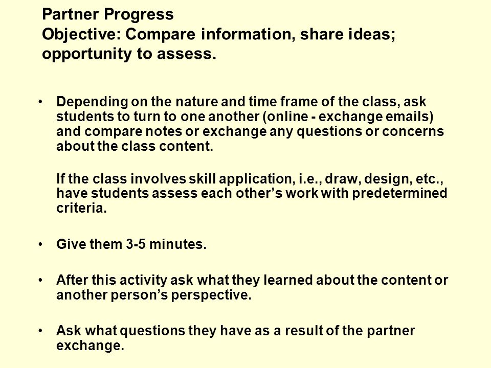 Partner Progress Objective: Compare information, share ideas; opportunity to assess.